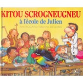 Kitou Scrogneugneu � L'�cole De Julien de Rocard