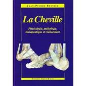 La Cheville - Physiologie, Pathologie, Th�rapeutique Et R��ducation de jean-pierre besnier