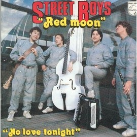 Street Boys - Red Moon - No Live To-night