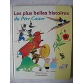Les Plus Belles Histoires Du P�re Castor Tome 1 de Collectif