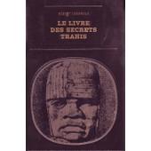 Le Livre Des Secrets Trahis. D'apr�s Des Documents Ant�rieurs � La Bible. de robert charroux