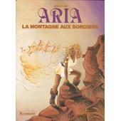 Aria Tome 2 : Aria La Montagne Aux Sorciers de michel weyland