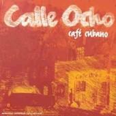 Calle Ocho Caf� Cubano Mixed By Dj Luis - Collectif