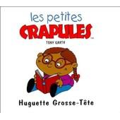 Les Petites Crapules - Huguette Grosse-T�te de tony garth