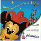 1997 - C'est L'annees De Toutes Les Fetes (Edition Speciale Limitee) - Disneyland