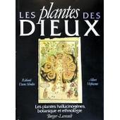 Les Plantes Des Dieux, Hallucinog�nes, Botanique, Ethnologie de albert hofmann
