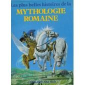 Les Plus Belle Histoires De La Mythologie Romaine de yvette metral
