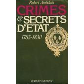 Crimes Et Secrets D'�tat - 1785-1830 de robert ambelain