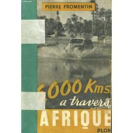 16000 Kilometres A Travers L'afrique de pierre fromentin