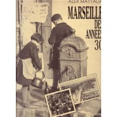 Marseille Des Ann�es 30 de Mattalia Alex
