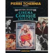 80 Grands Succ�s Du Cin�ma Comique Am�ricain de Pierre Tchernia