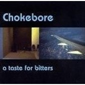 A Taste For Bitters - Chokebore