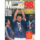 Mondial 98 Le Magazine Officiel - Nice Matin Hors-S�rie N� 01 : Mondial 98 Le Triomphe D'une G�n�ration-148 Pages De Photos Pour Revivre La Xvi� Coupe Du Monde De Football