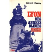 Lyon, Des Ann�es Bleues de G�rard Chauvy