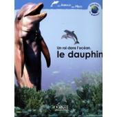 Un Roi Dans L'ocean, Le Dauphin de anne royer