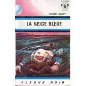 La Neige Bleue de G. MARCY