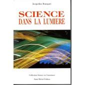 Science Dans La Lumi�re de Bousquet, Jacqueline