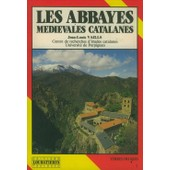 Les Abbayes Medievales Catalanes de Jean-Louis Vaills