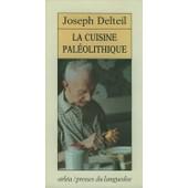 La Cuisine Paleolithique de joseph delteil