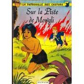 La Patrouille Des Castors Numero 4 : Sur La Piste De Mowgli de Mitacq