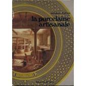 La Porcelaine Artisanale. de D Albis Antoine