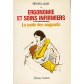 Ergonomie Et Soins Infirmiers - La Sant� Des Soignants de Langlet, Mich�le