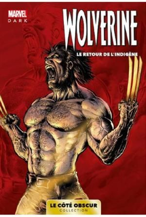 Marvel Dark - Le côté obscur T10 - Wolverine