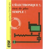 L'�lectronique ? Rien De Plus Simple - Dix-Sept Causeries Amusantes Expliquant D'une Mani�re Simple Les Bases De L'�lectronique Et Ses Applications Dans L'industrie de Jean Pierre Oehmichen