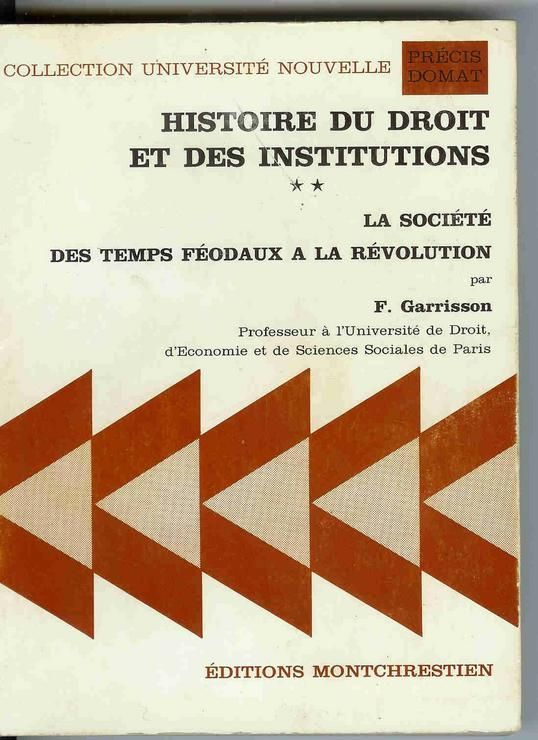 Histoire du droit et des institutions tome 2 - La societe, des temps feodaux à la revolution
