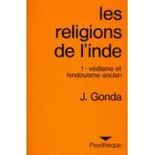 Les Religions De L'inde 1 - V�disme Et Hindouisme Ancien de Gonda, J.