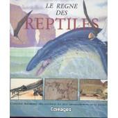 Le R�gne Des Reptiles de michael benton