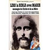 Lire La Bible Avec Marie - Messages Du Christ Et De Sa M�re Re�us Par Gladys Au Cours Des Apparitions De San Nicolas (Argentine), De 1983 � 1990 de Laurentin, Ren�