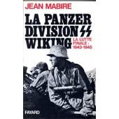 La Panzer Divion Ss Wiking La Lutte Finale, 1943-1945 de jean mabire