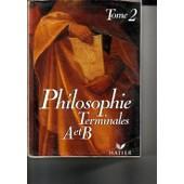 Philosophie Tome 2 - Philosophie, Terminales A Et B de Elisabeth Cl�ment