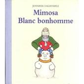 Mimosa - Blanc Bonhomme de Jennifer Dalrymple