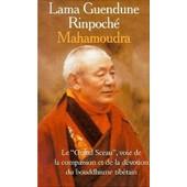 Mahamoudra - La Voie De La Compassion Et De La D�votion de Lama Guendune Rinpoch�