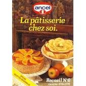 La P�tisserie Chez Soi - Recueil N�6 - Recettes R�gionales de Ancel