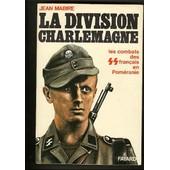 La Division Charlemagne de jean mabire