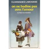 On Ne Badine Pas Avec L'amour de Alfred De Musset