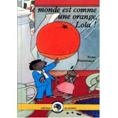 Le Monde Est Comme Une Orange, Lola ! de Yvan Pommaux