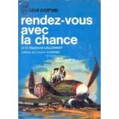Rendez-Vous Avec La Chance de Lieutenant Colonel Raymond Lallemant