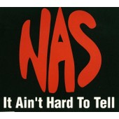 It Ain't Hard To Tell - Nas
