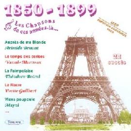1850-1899 - Les Chansons De Ces Années La - Collectif