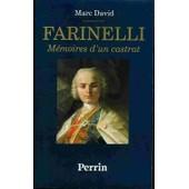 Farinelli - M�moires D'un Castrat, R�cit de Marc David