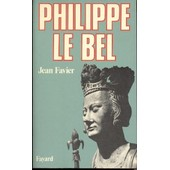 Philippe Le Bel de Jean Favier