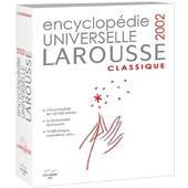 Encyclopedie Universelle Larousse 2002 Classique