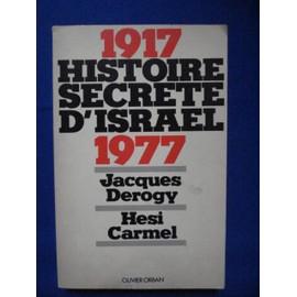 1917 Histoire Secr�te D'israel 1977 de Derogy Jacques, Carmel Hesi