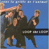 Sous La Griffe De L'animal (3'13) - Instrumental (3'57) - Loop The Loop