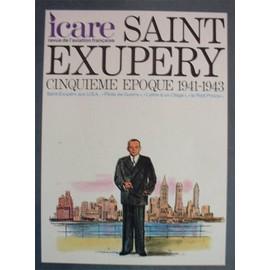 Icare Revue De L'aviation Fran�aise N� 84 : Saint Exup�ry - Cinqui�me Epoque 1941-1943