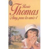 Amy Pour Les Amis Tome 1 de Thomas, Rosie